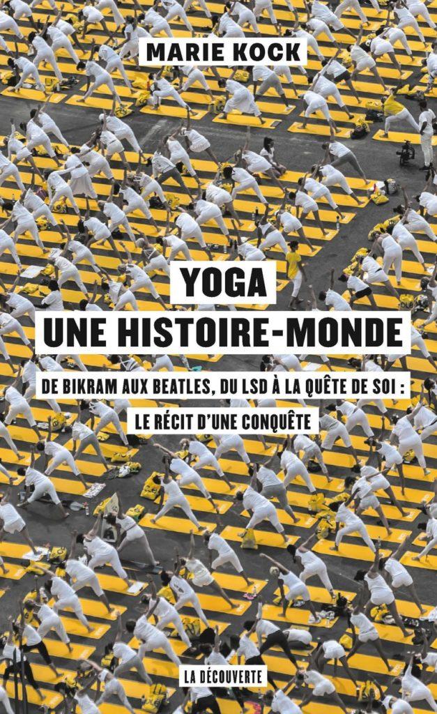 Yoga, une histoire-monde de Marie Kock